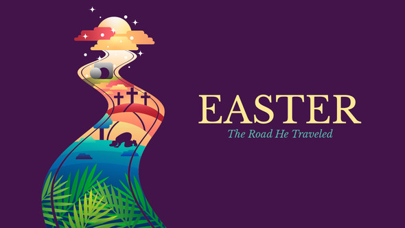Easter: The Road He Traveled