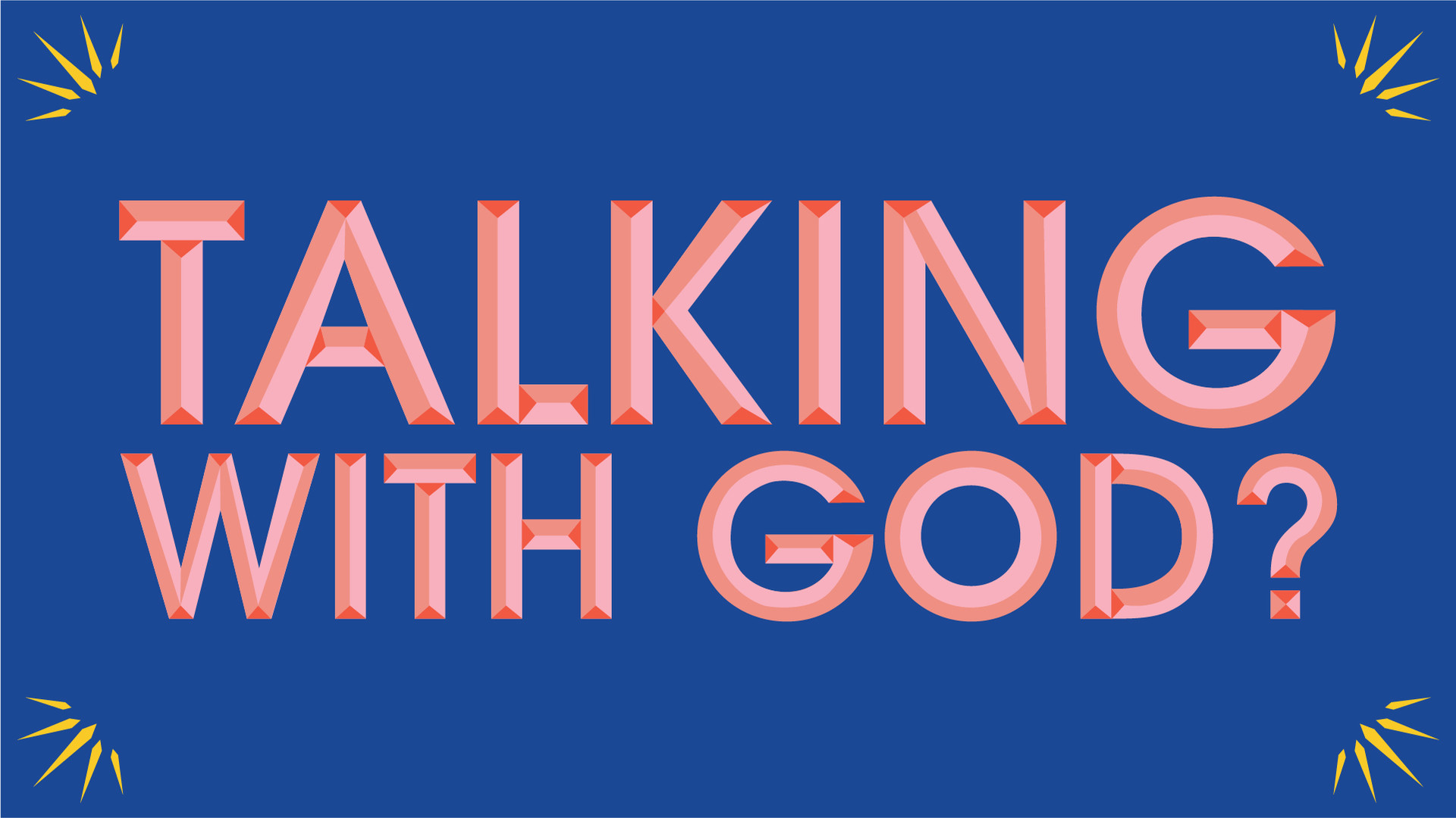 Talking with God?
