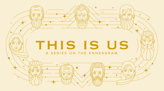 This is Us: A Series on the Enneagram
