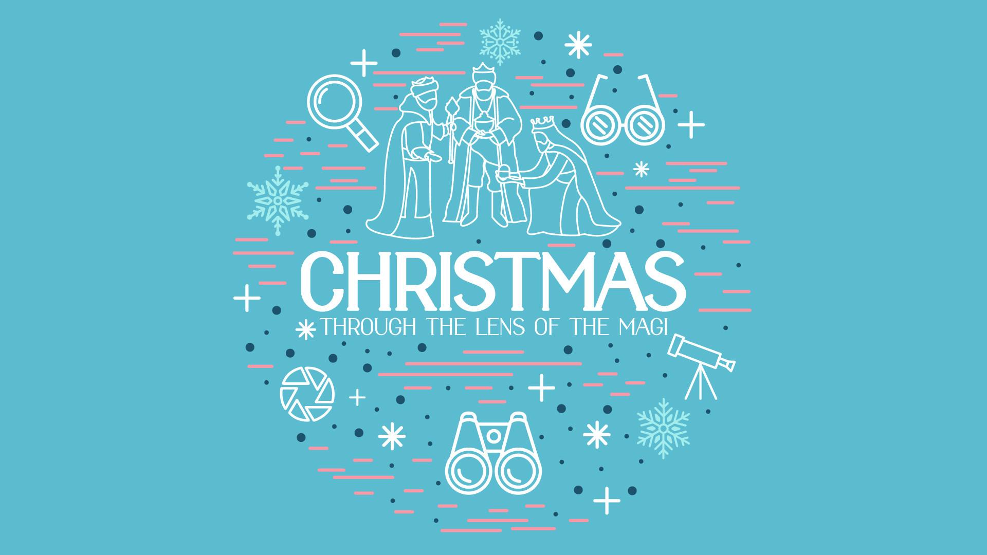 Christmas Through the Lens of the Magi