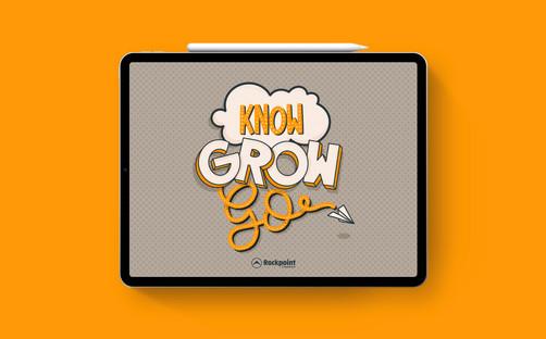 Know • Grow • Go
