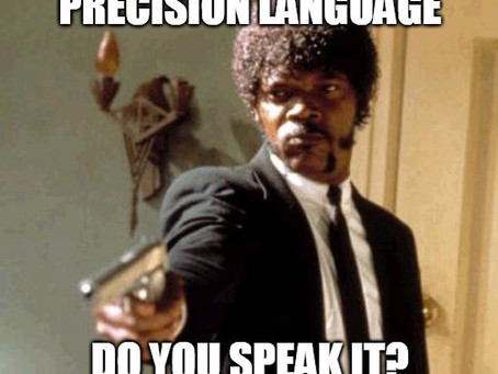History Blog: Precision Language – Do You Speak It?