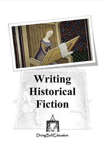 Writing Historical Fiction: A History Student's Workbook