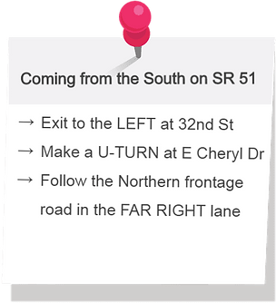 Directions to the office for coming from the south on State Route 51. Exit to the left at 32nd street. Make a U-turn at East Cheryl Drive. Follow the Northern frontage road in the far right lane.