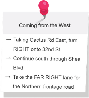 Directions to the office when coming from the west. Taking Cactus Road east, turn right onto 32nd street. Continue south through Shea Boulevard. Take the far right lane for the Northern frontage road.