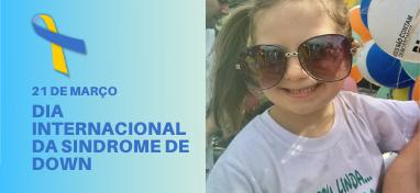 21 de Março - Dia Internacional da Síndrome de Down.
