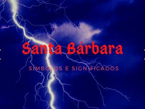O simbolismo de Santa Bárbara