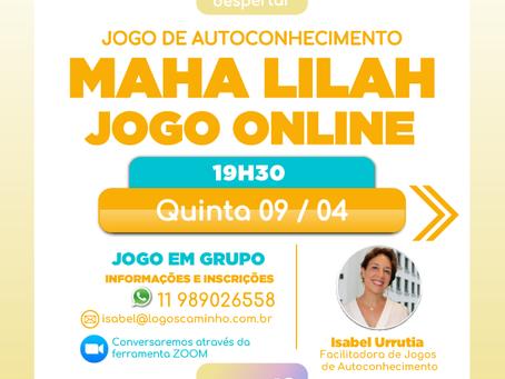 MAHA LILAH JOGO ONLINE - 09/04 - 19H30