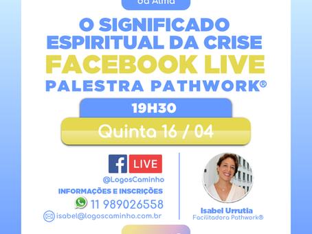 PALESTRA PATHWORK ONLINE - O SIGNIFICADO DA CRISE! -16/04 20H