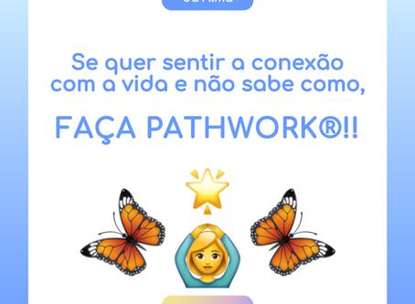 SE QUER SENTIR A CONEXÃO COM A VIDA E NÃO SABE COMO, FAÇA PATHWORK!!