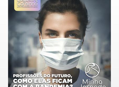 PROFISSÕES DO FUTURO, COMO ELAS FICAM COM A PANDEMIA?