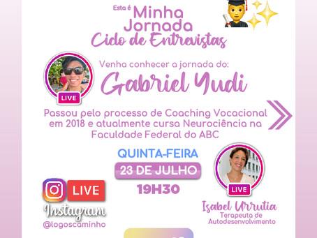 ESTA É MINHA JORNADA - 23/07- VENHA CONHECER A JORNADA DO GABRIEL YUDI