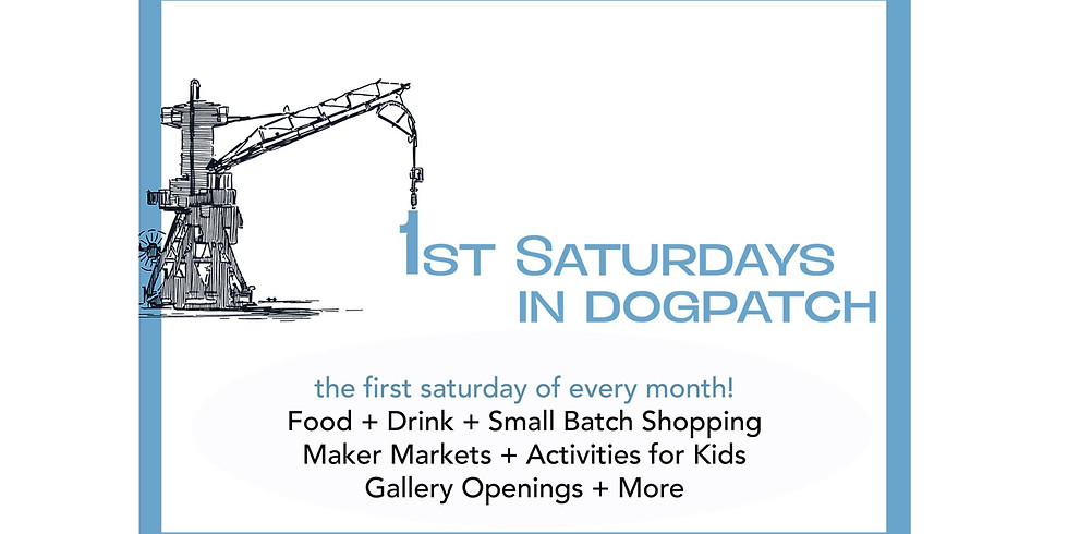 1st Saturdays in Dog Patch