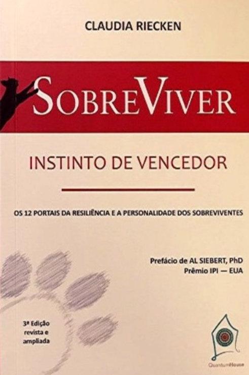 SobreViver - Instinto de Vencedor - 12 Portais da Resiliência e Personalidade...