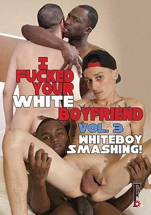 I Fucked Your White Boyfriend 3