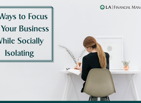 5 Ways to Focus on Your Business While Socially Isolating