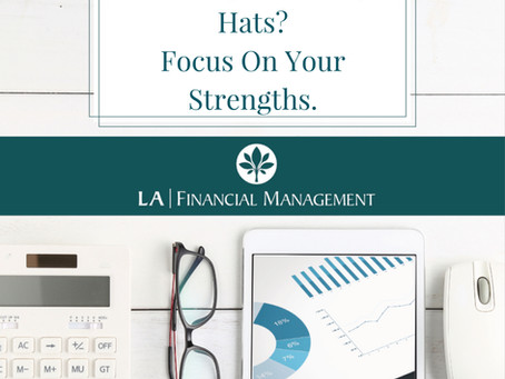 Wearing Too Many Hats? Focus On Your Strengths