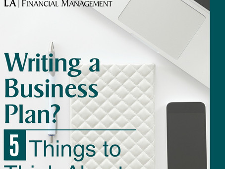 Writing A Business Plan? 5 Things To Consider