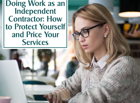 Doing Work as an Independent Contractor: How to Protect Yourself and Price Your Services