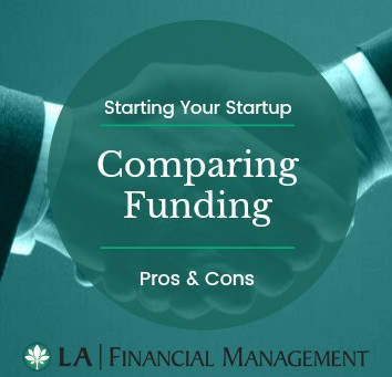 Starting Your Startup. Comparing Funding: Pros and Cons