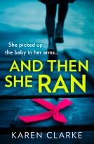 And Then She Ran by Karen Clarke