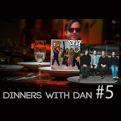 Dinners With Dan # 5 [What's It Mean To Ya]
