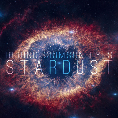 Behind Crimson Eyes // Stardust [Single