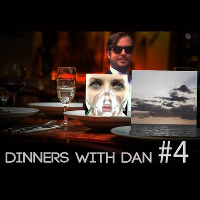 Dinners With Dan # 4 [Keep Ya Hands To Yaself]
