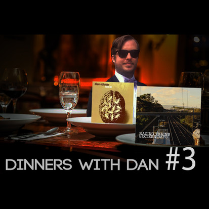 Dinners With Dan # 3