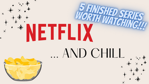 5 Finished Series Worth Watching | Netflix and Chill
