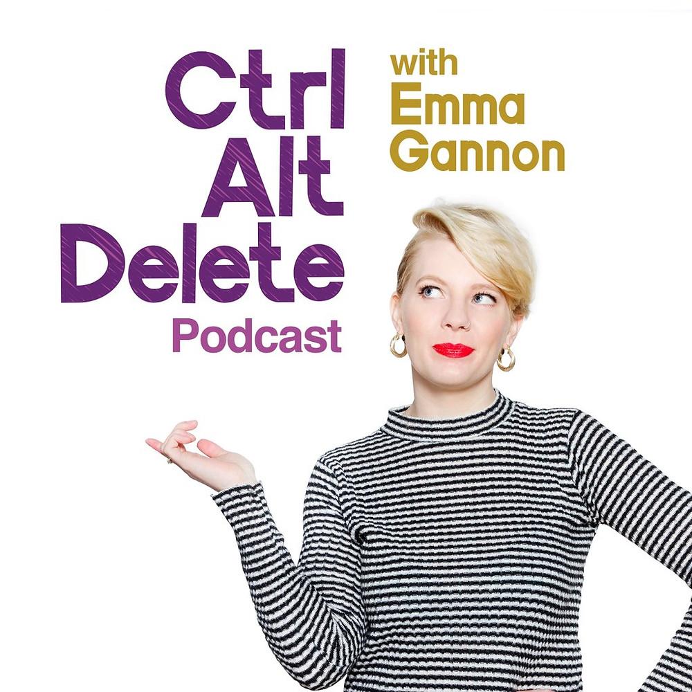 Emma Gannon Podcast cover Ctrl Alt Delete