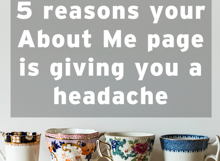 5 Reasons Your About Me Page is giving you a headache