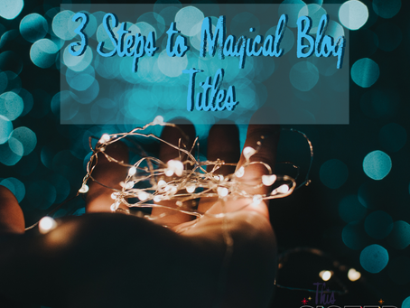 3 step magical formula to help you with writing blog titles