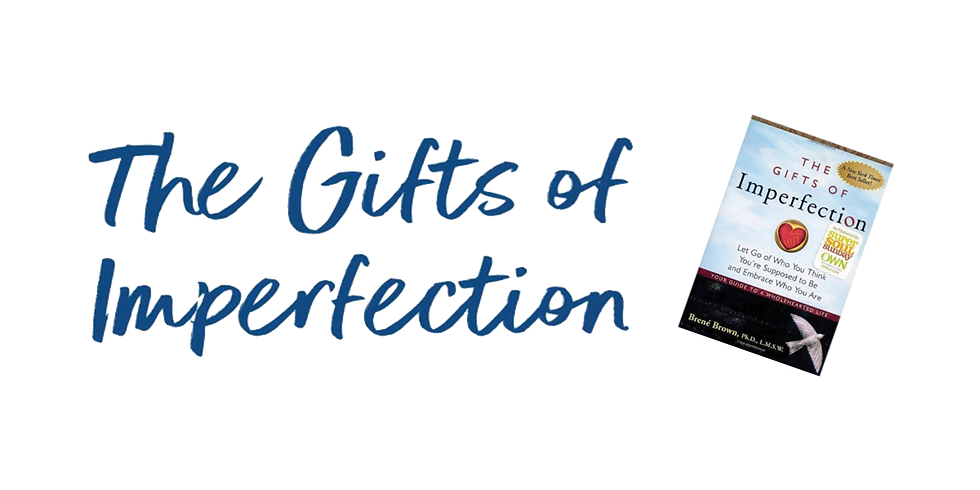 FULL/SOLD OUT: Gifts of Imperfection Women's Soul Retreat