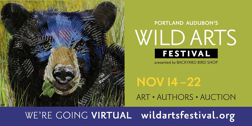 Portland Audubon's VIRTUAL Wild Arts Festival