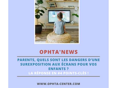 Parents, quels sont les #4 dangers d'une surexposition aux écrans pour vos enfants ?