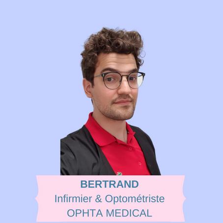 PAROLE À NOS EXPERTS : Bertrand, Infirmier & Optométriste chez Ophta Medical