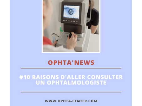 Pourquoi aller consulter un ophtalmologiste ? Si vous avez l'un de ces #10 symptômes, réagissez !