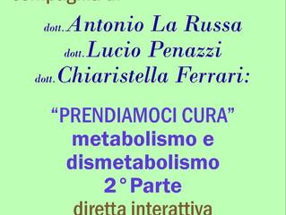"""Webinar Gratuito """"Prendiamoci Cura"""" metabolismo e dismetabolismo. 2° Parte"""