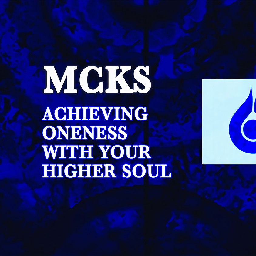 MCKS Achieving Oneness with the Higher Soul
