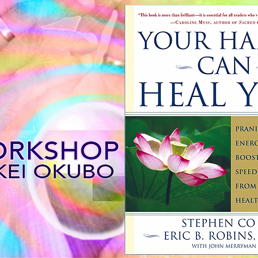 Your Hands Can Heal You Workshop - Kei Okubo