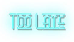 TooLate_neon sign.png