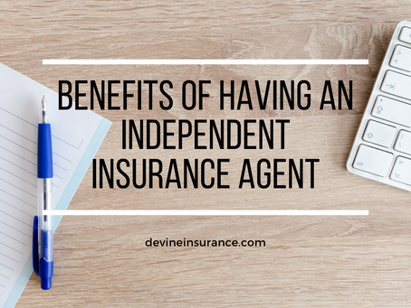 Benefits of Having an Independent Insurance Agent