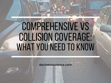 Comprehensive vs Collision Coverage: What You Need to Know