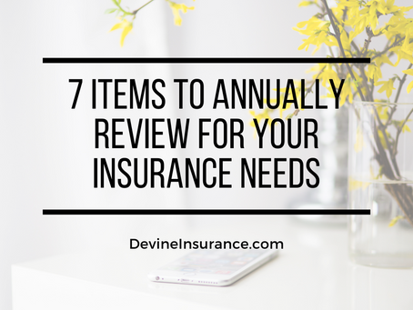 7 Items to Annually Review for Your Insurance Needs