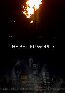 THE BETTER WORLD.jpg