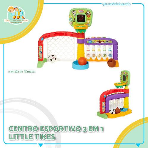 Centro Esportivo - Little Tikes