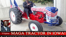 MAGA TRACTOR IN IOWA!