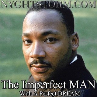 MLK: THE IMPERFECT MAN WITH A PERFECT DREAM