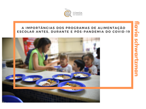The importance of school feeding programs before, during and after the COVID-19 pandemic
